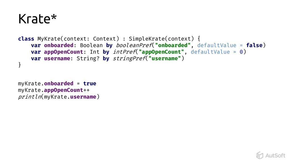 class MyKrate(context: Context) : SimpleKrate(c...