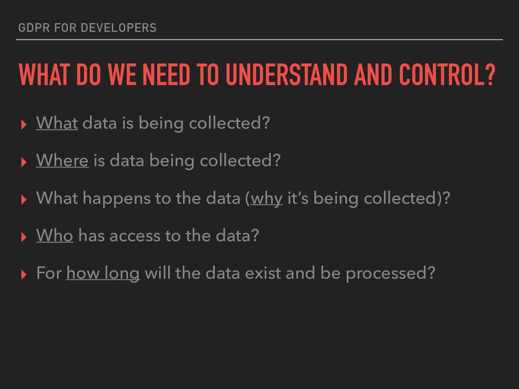 GDPR FOR DEVELOPERS WHAT DO WE NEED TO UNDERSTA...