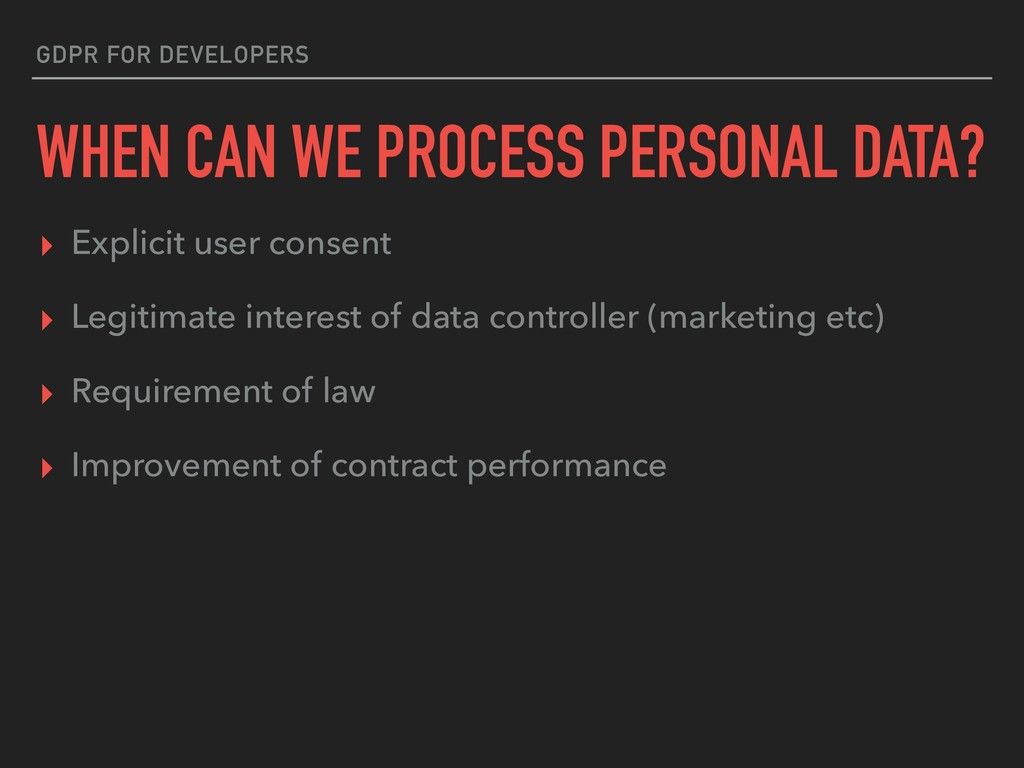 GDPR FOR DEVELOPERS WHEN CAN WE PROCESS PERSONA...