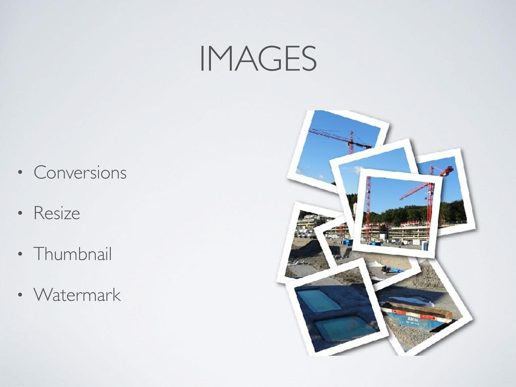 IMAGES • Conversions • Resize • Thumbnail • Wat...