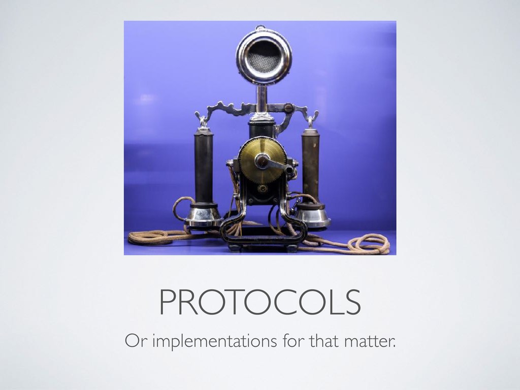 PROTOCOLS Or implementations for that matter.