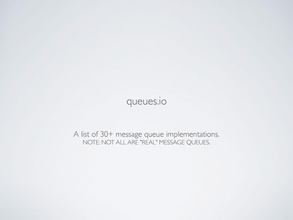 A list of 30+ message queue implementations. NO...