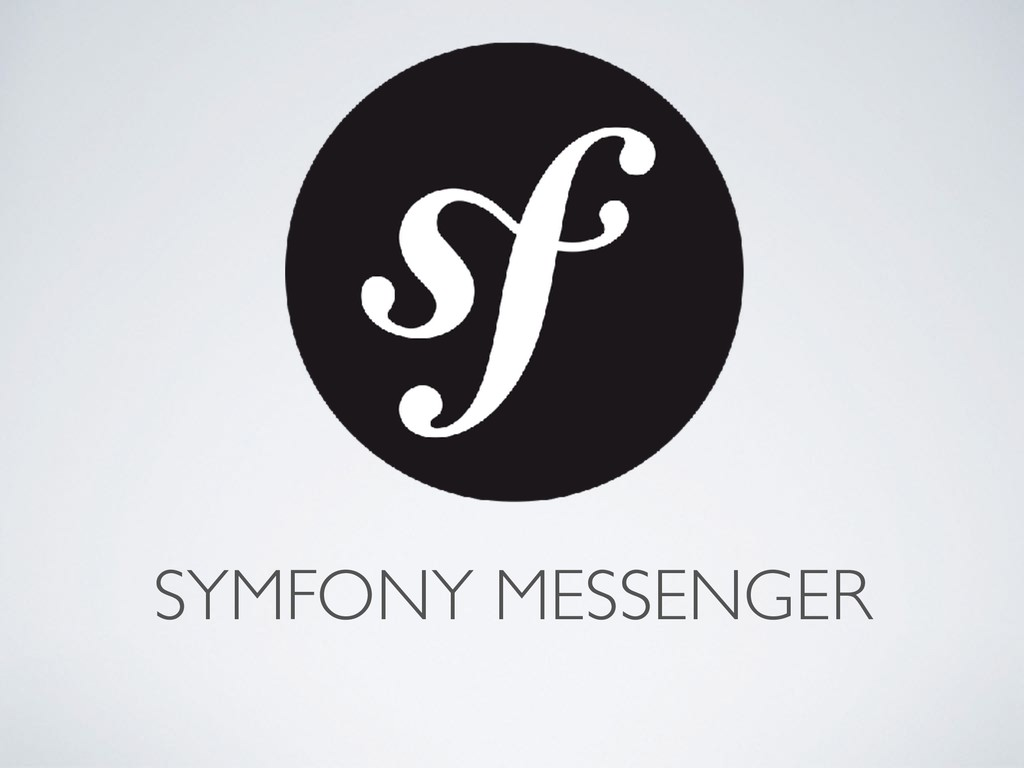 SYMFONY MESSENGER