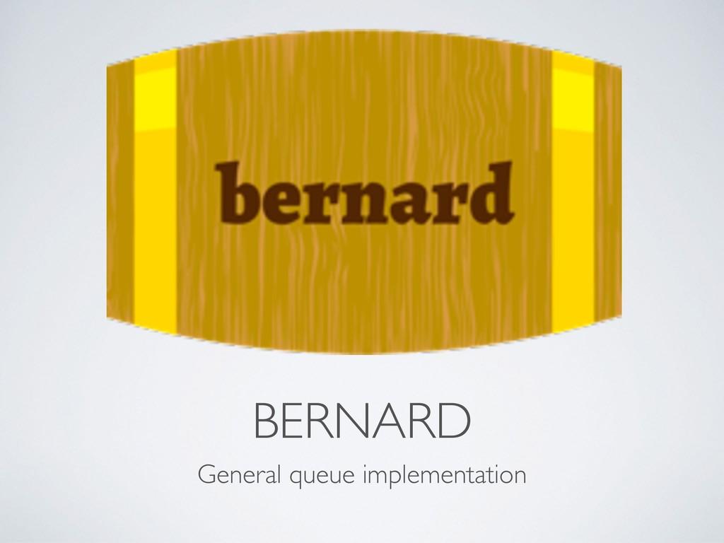 BERNARD General queue implementation