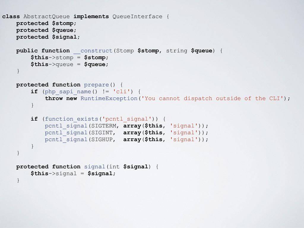 class AbstractQueue implements QueueInterface {...