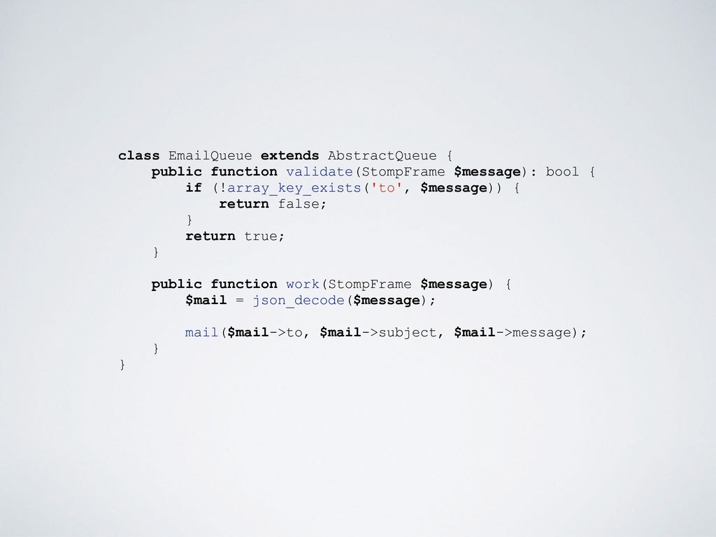 class EmailQueue extends AbstractQueue { public...
