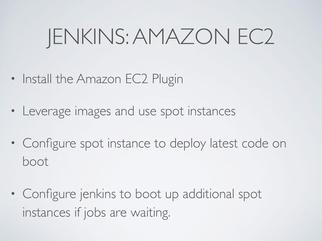 JENKINS: AMAZON EC2 • Install the Amazon EC2 Pl...