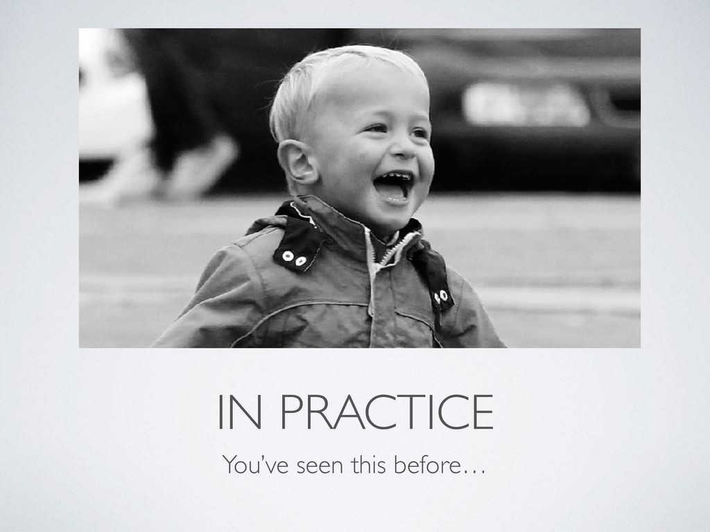 IN PRACTICE You've seen this before…
