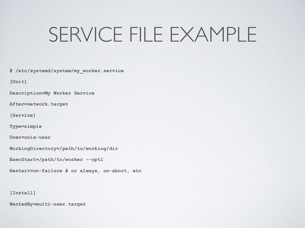 SERVICE FILE EXAMPLE # /etc/systemd/system/my_w...