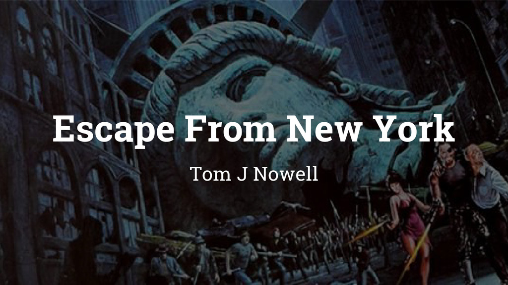 Escape From New York Tom J Nowell