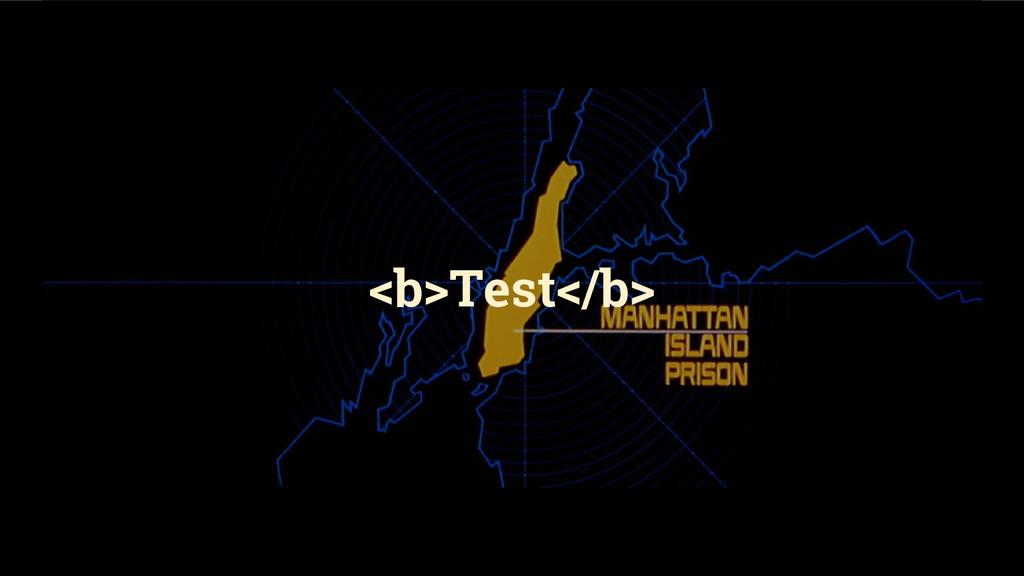 <b>Test</b>