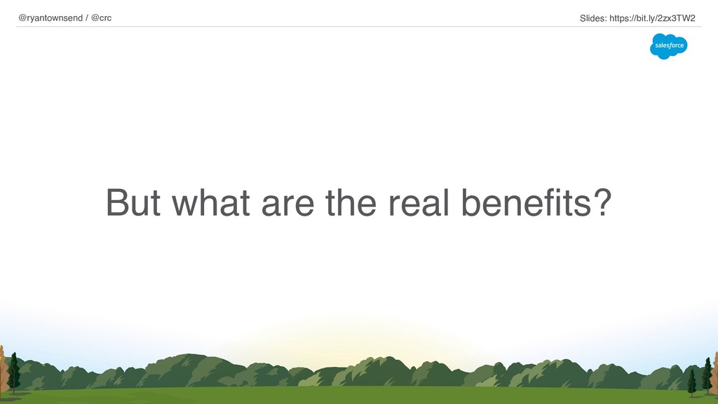 But what are the real benefits? @ryantownsend /...