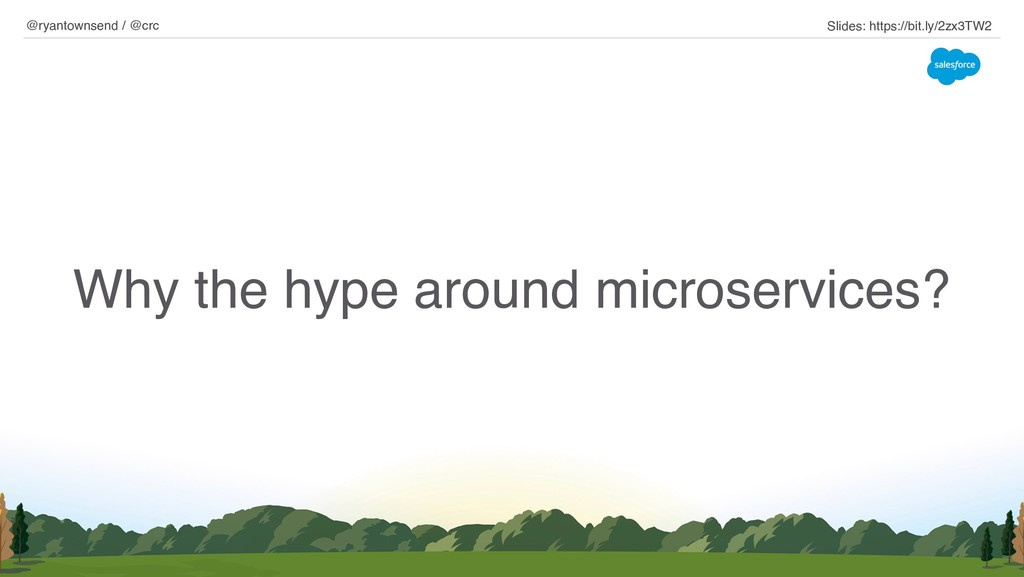 Why the hype around microservices? @ryantownsen...