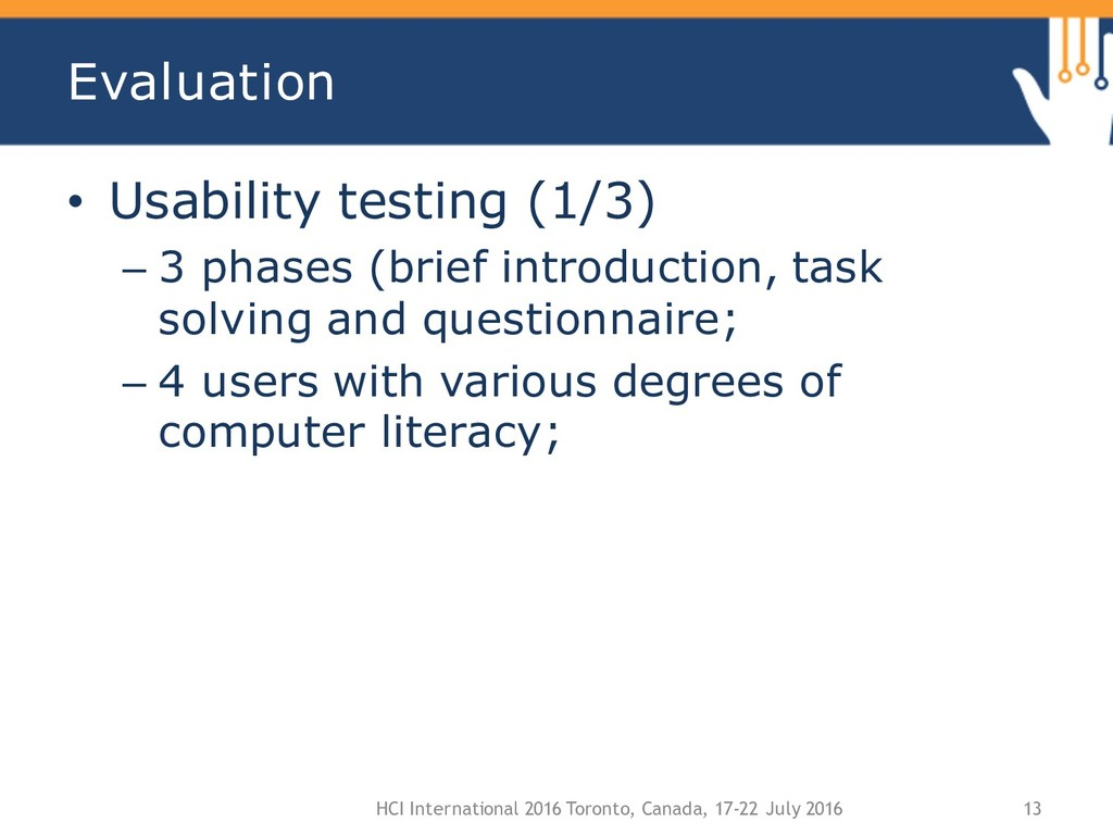 Evaluation • Usability testing (1/3) – 3 phases...