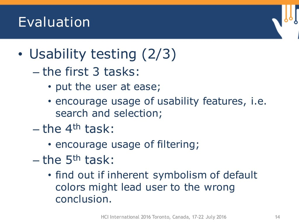 Evaluation • Usability testing (2/3) – the firs...