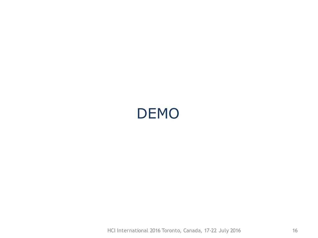 DEMO HCI International 2016 Toronto, Canada, 17...