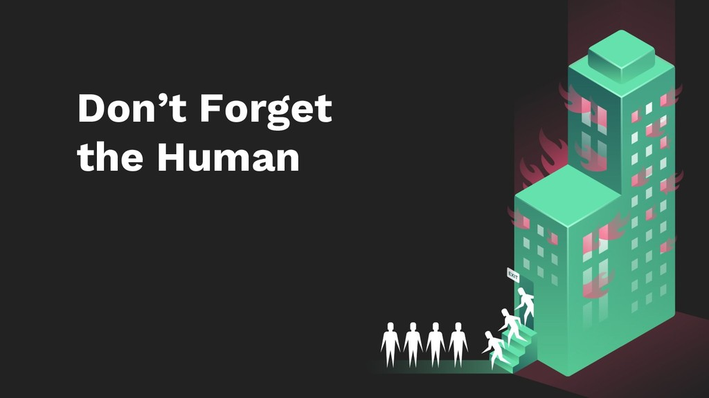 Don't Forget the Human