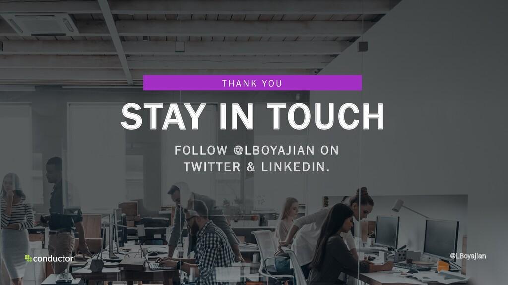 @LBoyajian STAY IN TOUCH T H A N K YO U FOLLOW ...