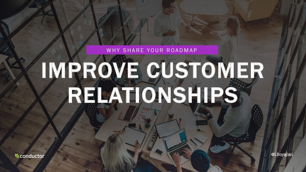IMPROVE CUSTOMER RELATIONSHIPS W H Y S H A R E ...