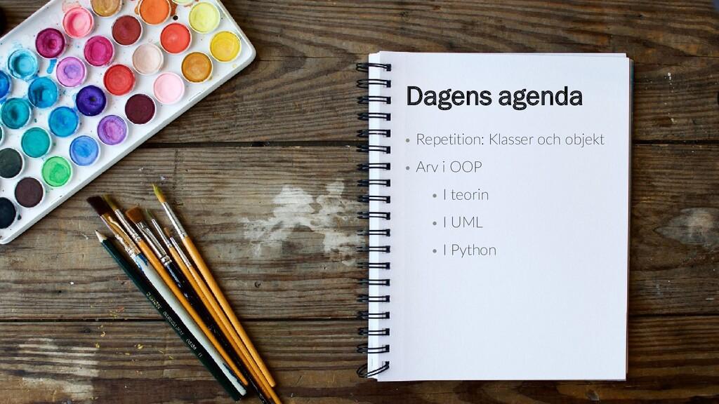 Dagens föreläsning Dagens agenda • Repetition: ...