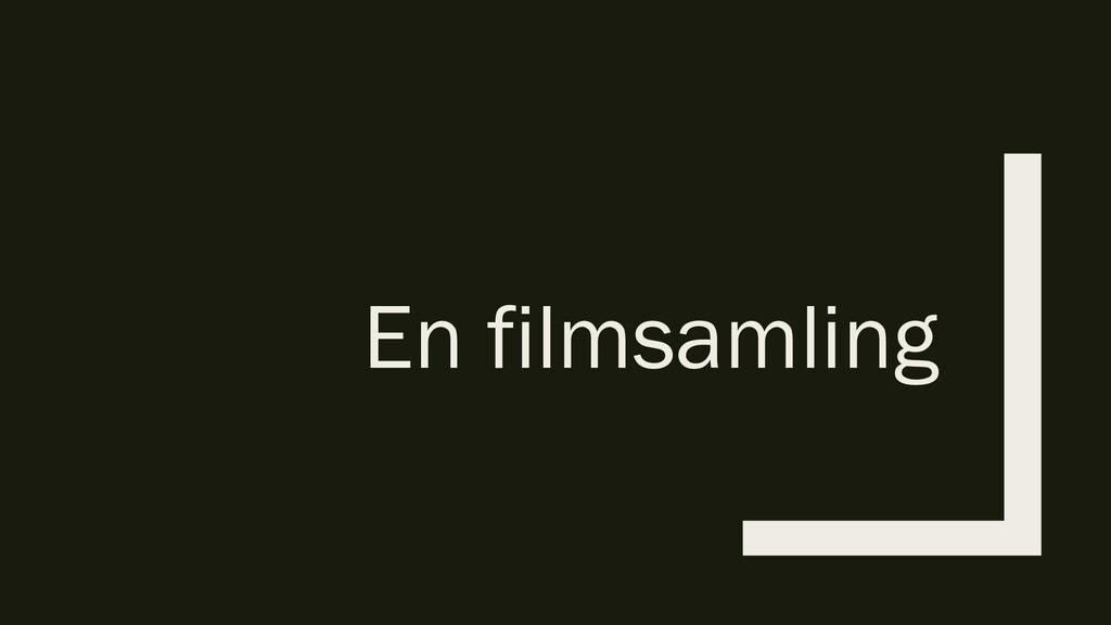 En filmsamling
