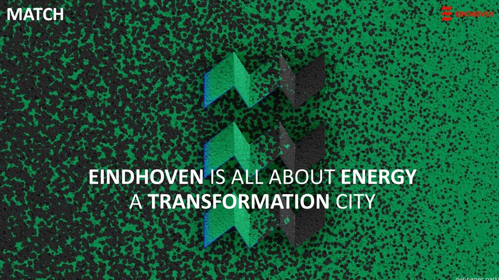EINDHOVEN IS ALL ABOUT ENERGY A TRANSFORMATION ...