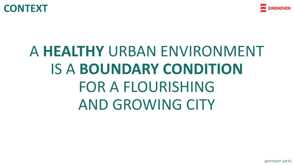A HEALTHY URBAN ENVIRONMENT IS A BOUNDARY CONDI...