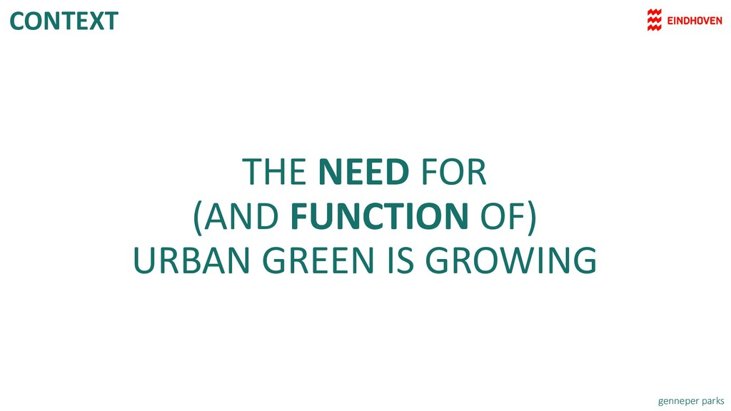 THE NEED FOR (AND FUNCTION OF) URBAN GREEN IS G...