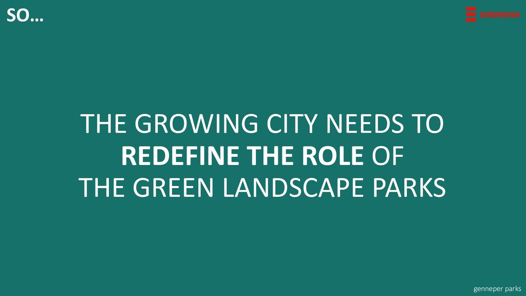 THE GROWING CITY NEEDS TO REDEFINE THE ROLE OF ...