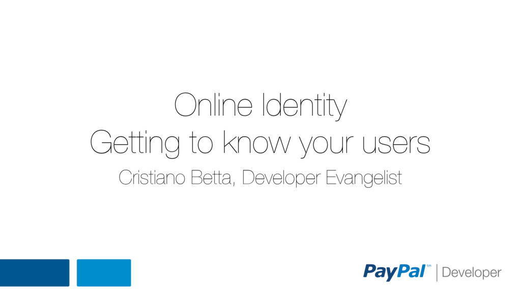 Online Identity Getting to know your users Cris...