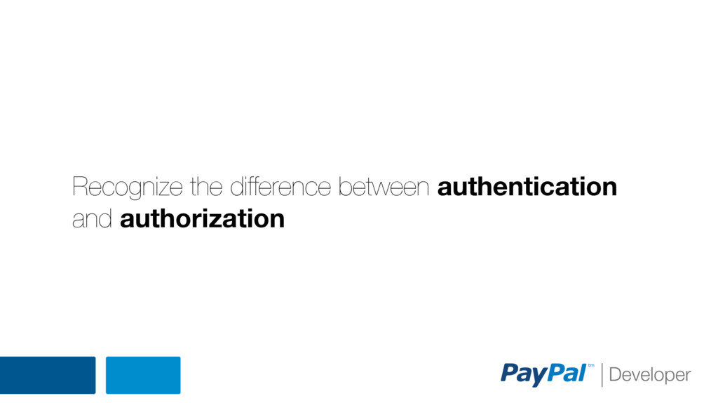 Recognize the difference between authentication...
