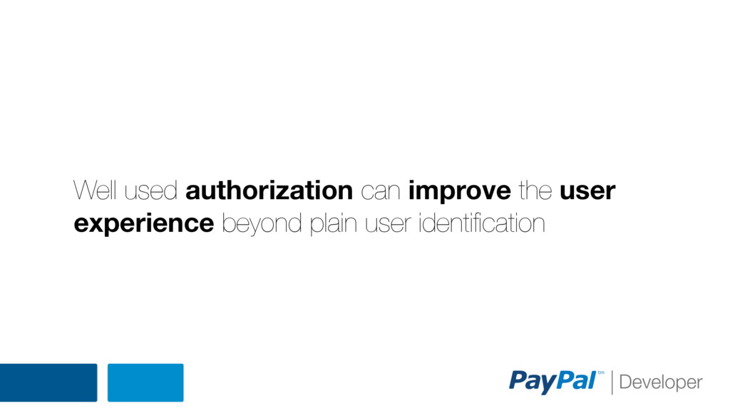 Well used authorization can improve the user ex...