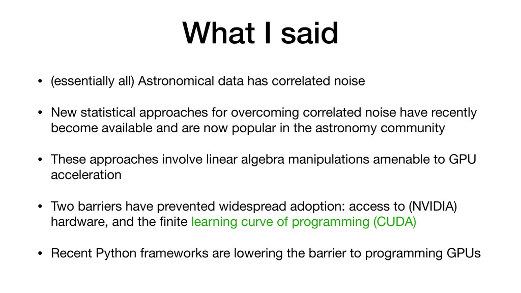 What I said • (essentially all) Astronomical da...