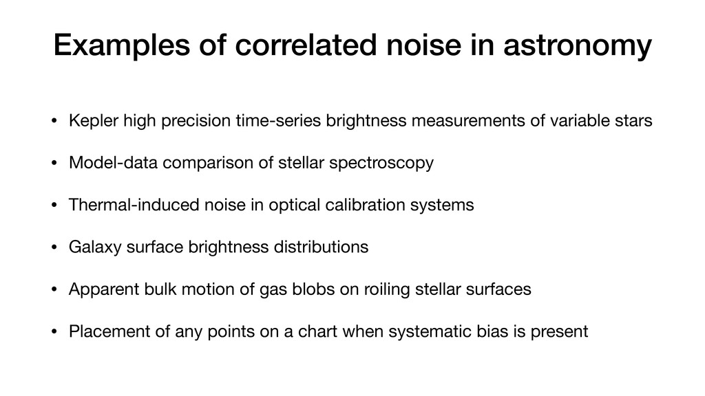 Examples of correlated noise in astronomy • Kep...