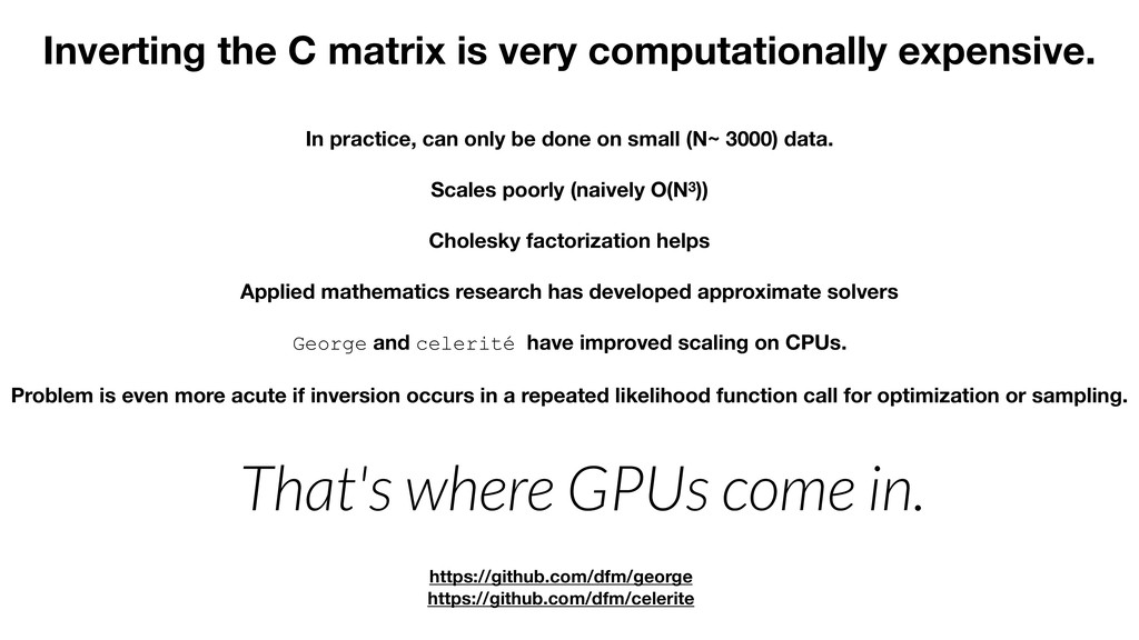 Inverting the C matrix is very computationally ...
