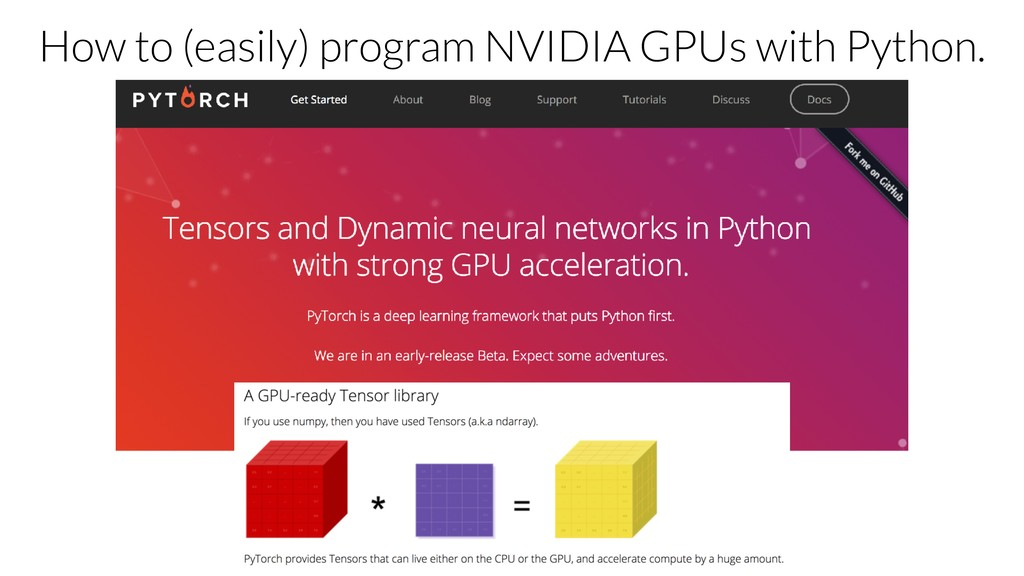 How to (easily) program NVIDIA GPUs with Python.