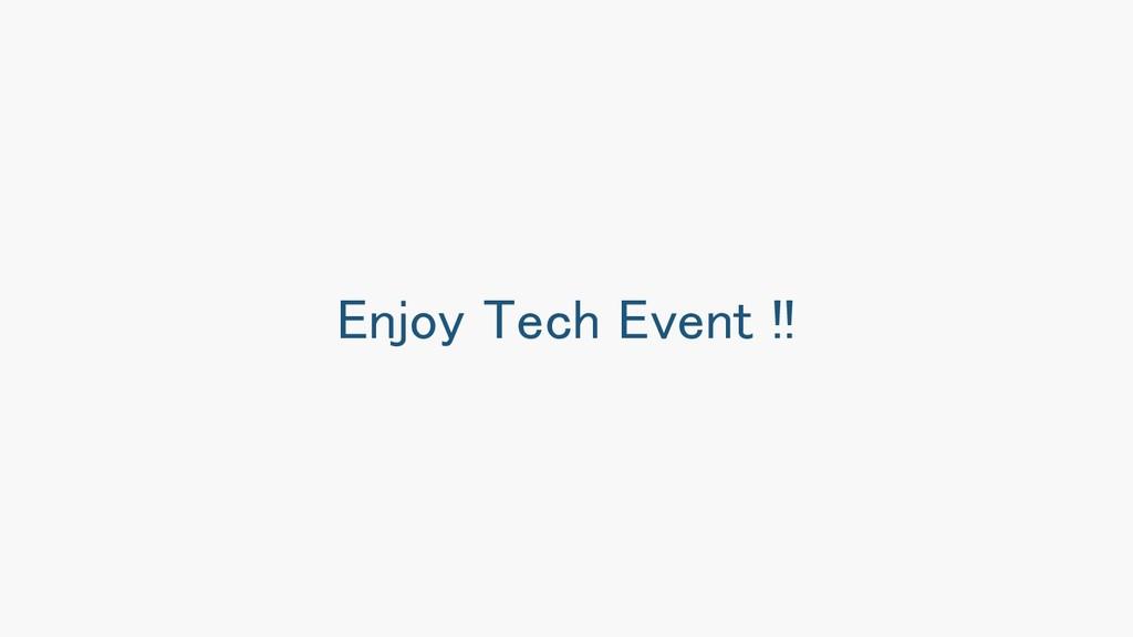 Enjoy Tech Event !!