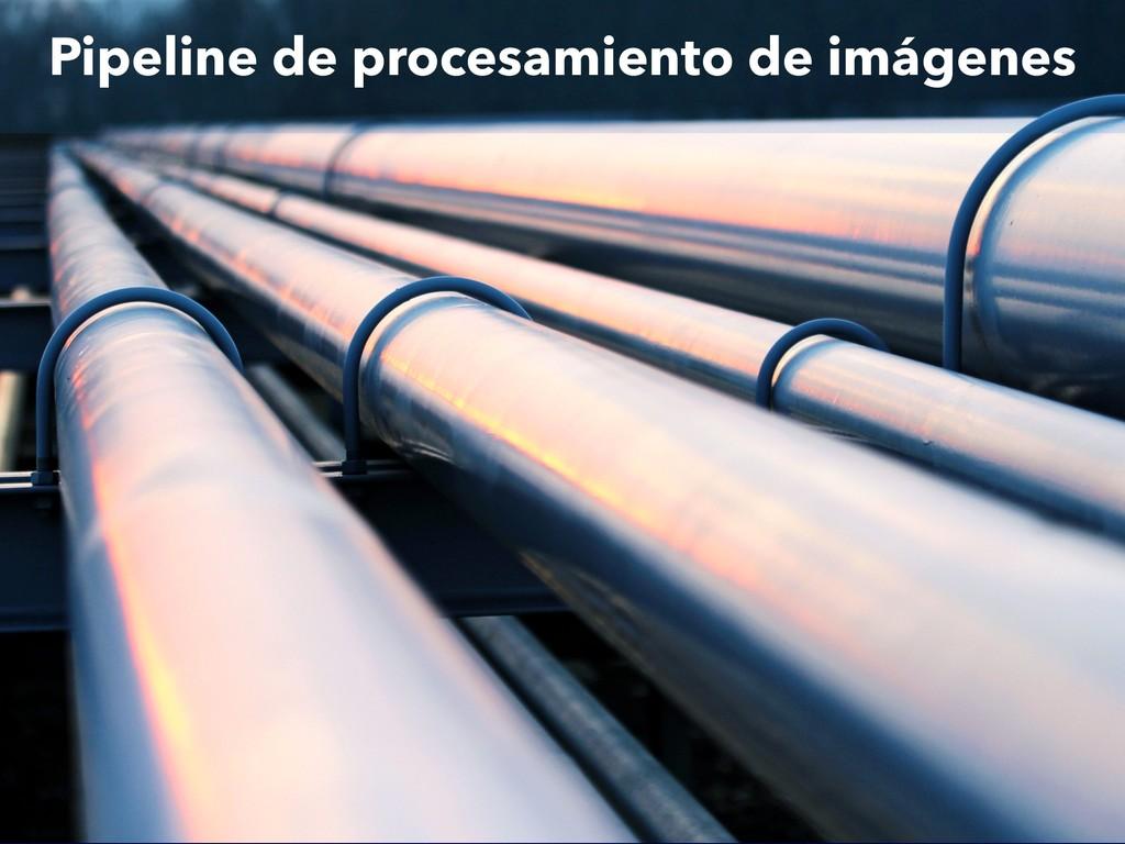 Pipeline de procesamiento de imágenes