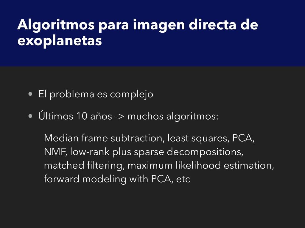 Algoritmos para imagen directa de exoplanetas •...