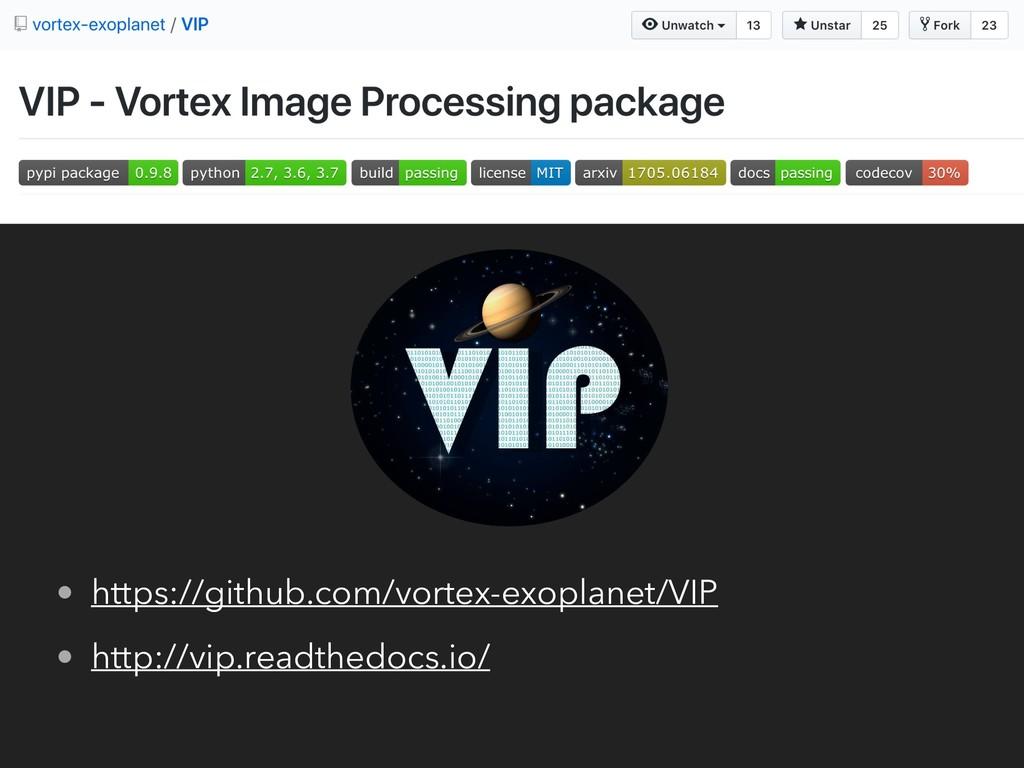 • https://github.com/vortex-exoplanet/VIP • htt...