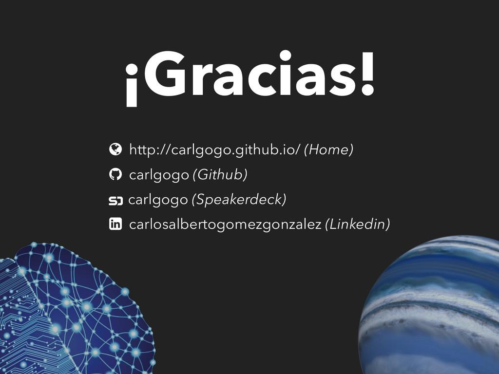 ¡Gracias! http://carlgogo.github.io/ (Home) car...