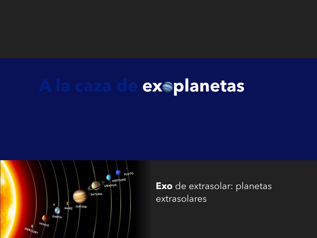 Exo de extrasolar: planetas extrasolares (fuera...