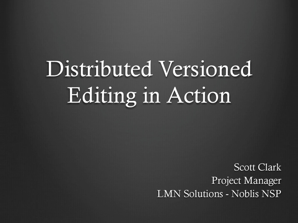 Distributed Versioned Editing in Action Scott C...