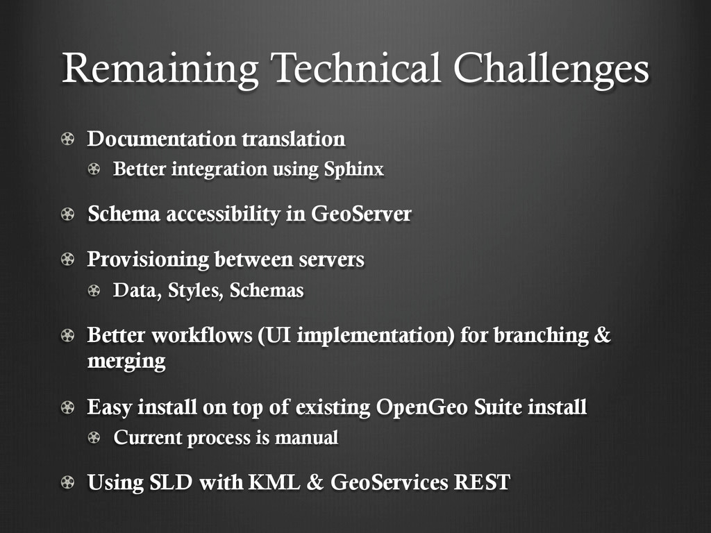 Remaining Technical Challenges !   Documentatio...