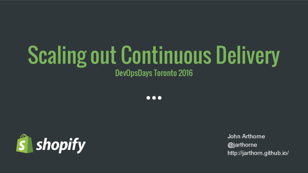 Scaling out Continuous Delivery DevOpsDays Toro...