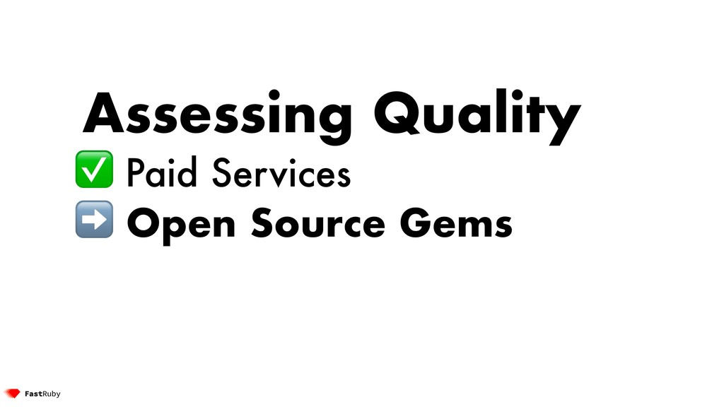 Assessing Quality ✅ Paid Services ➡ Open Source...