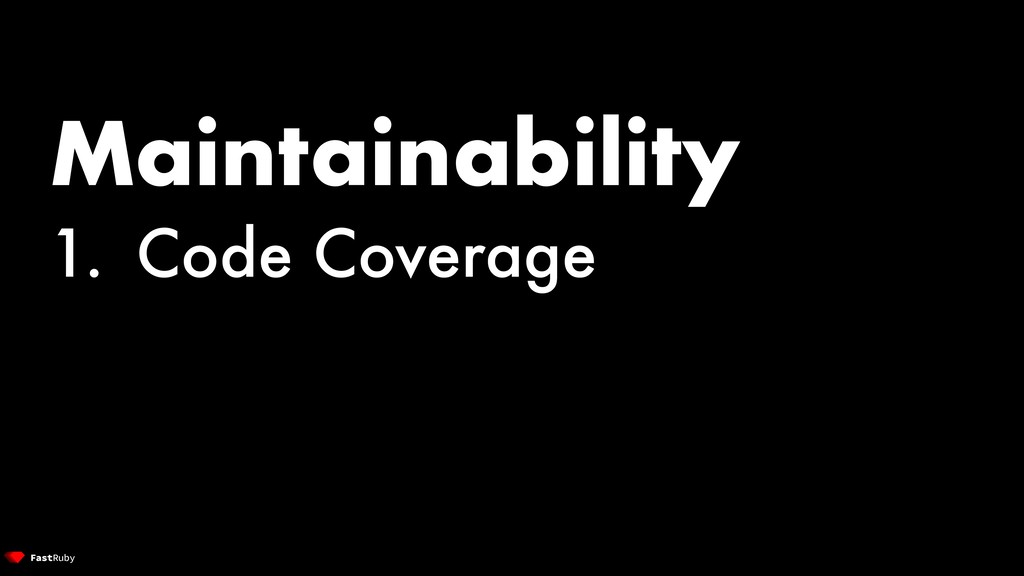 Maintainability 1. Code Coverage