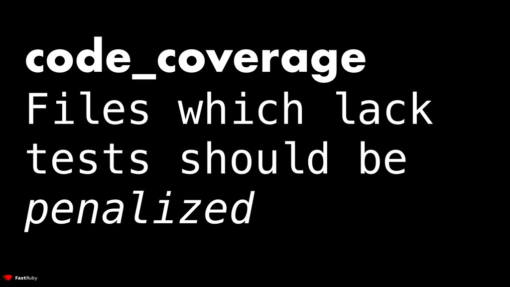 code_coverage Files which lack tests should be ...