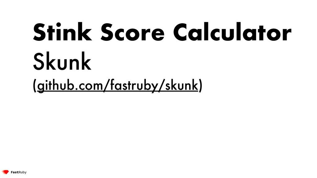 Stink Score Calculator Skunk (github.com/fastru...