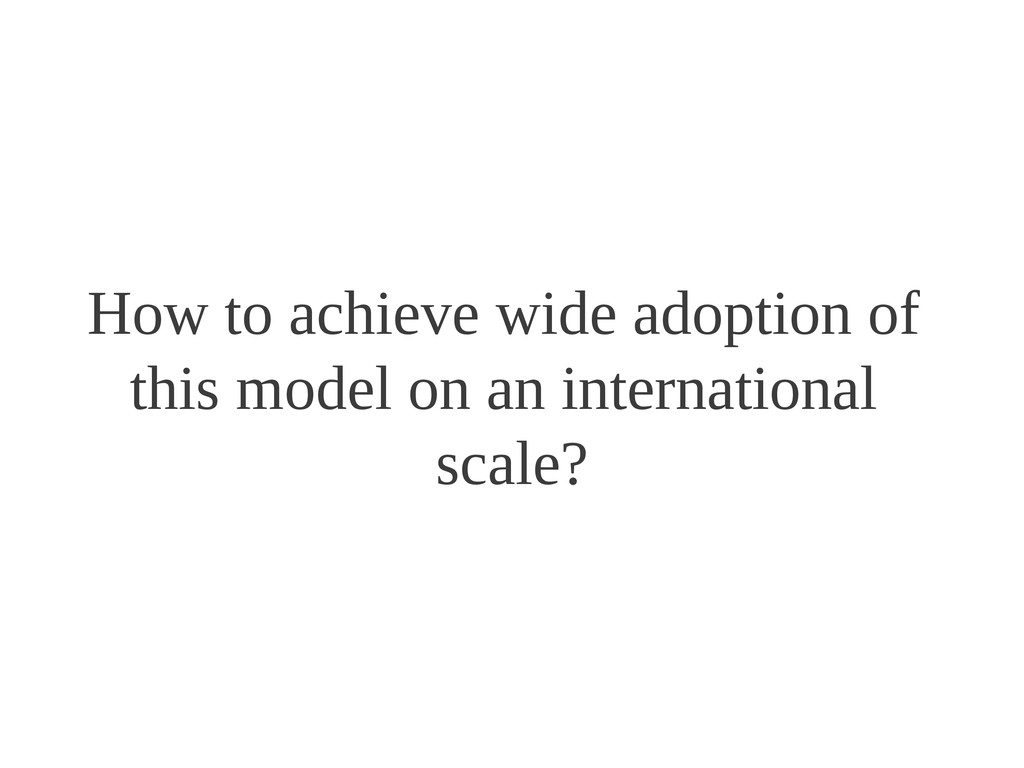How to achieve wide adoption of this model on a...